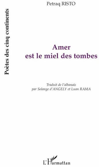 Couverture du livre « Amer est le miel des tombes » de Petraq Risto aux éditions L'harmattan