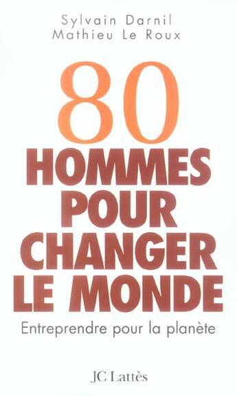 Couverture du livre « 80 hommes pour changer le monde » de Sylvain Darnil aux éditions Lattes