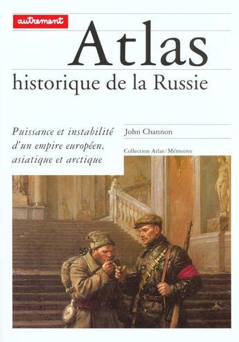 Couverture du livre « Atlas historique de la russie » de John Channon aux éditions Autrement