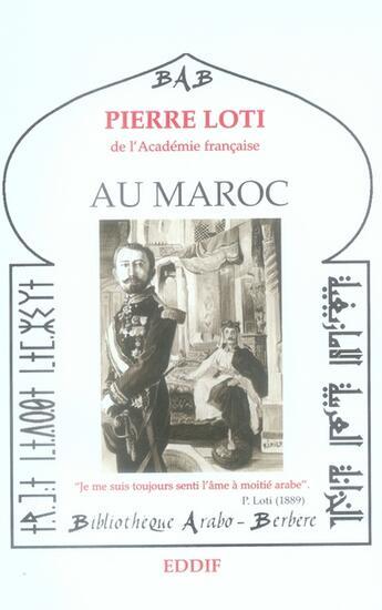 Couverture du livre « Au maroc » de Pierre Loti aux éditions Eddif Maroc
