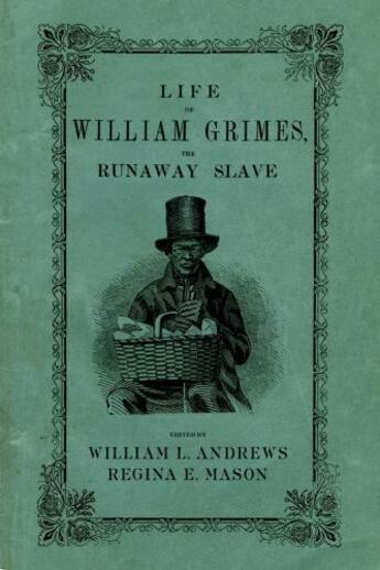 Couverture du livre « Life of William Grimes, the Runaway Slave » de William L Andrews aux éditions Oxford University Press Usa
