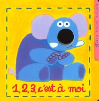 Couverture du livre « 1 2 3 C'Est A Moi » de Corinne Chalmeau aux éditions Albin Michel Jeunesse