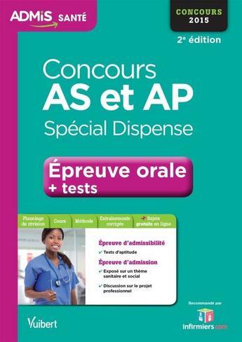 Couverture du livre « Concours AS et AP ; épreuve orale + tests ; spécial dispense ; concours 2015 » de Collectif aux éditions Vuibert