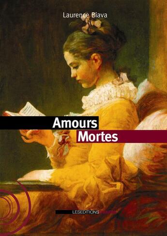 Couverture du livre « Amours mortes » de Laurence Biava aux éditions Ovadia