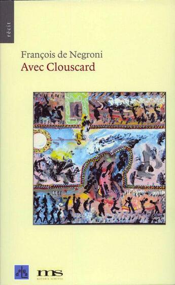 Couverture du livre « Avec Clouscard » de Francois De Negroni aux éditions Materia Scritta