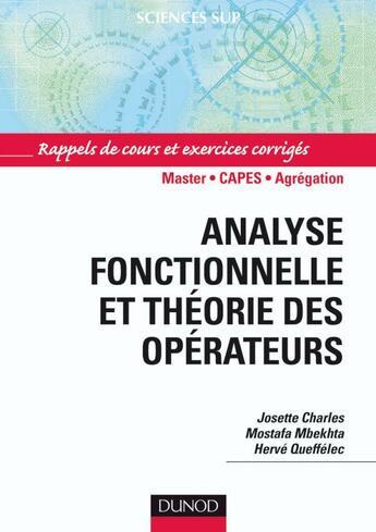 Couverture du livre « Analyse fonctionnelle et théorie des opérateurs » de Charles et Mbekhta et Queffelec aux éditions Dunod