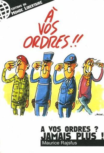 Couverture du livre « À vos ordres ? jamais plus ! » de Maurice Rajsfus aux éditions Le Monde Libertaire