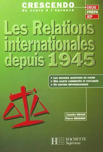 Couverture du livre « Les Relations Internationales Depuis 1945 » de C Grand et P Grosser aux éditions Hachette Education