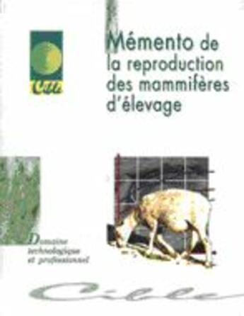 Couverture du livre « Mémento de la reproduction des mammifères d'élevage » de Sylvie Deblay aux éditions Educagri