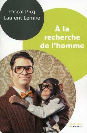 Couverture du livre « À la recherche de l'homme » de Laurent Lemire et Pascal Picq aux éditions Robert Laffont