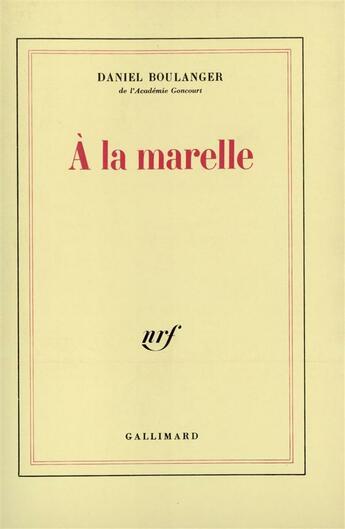 Couverture du livre « A la marelle » de Daniel Boulanger aux éditions Gallimard