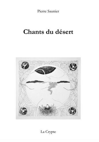 Couverture du livre « Chants du désert » de Pierre Saunier aux éditions De La Crypte