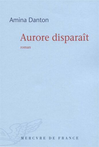 Couverture du livre « Aurore disparait » de Amina Danton aux éditions Mercure De France
