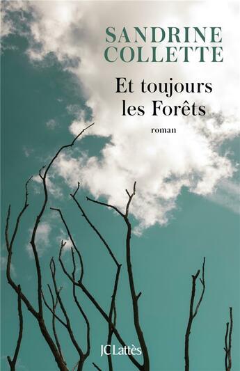 Couverture du livre « Et toujours les forêts » de Sandrine Collette aux éditions Lattes