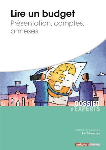 Couverture du livre « Lire un budget ; présentation, comptes, annexes » de Joel Clerembaux aux éditions Territorial
