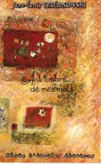 Couverture du livre « A L'Ombre Des Mots » de Troianowski aux éditions Pluie D'etoiles