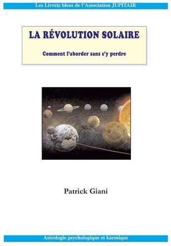Couverture du livre « La révolution solaire » de Patrick Giani aux éditions Jupitair