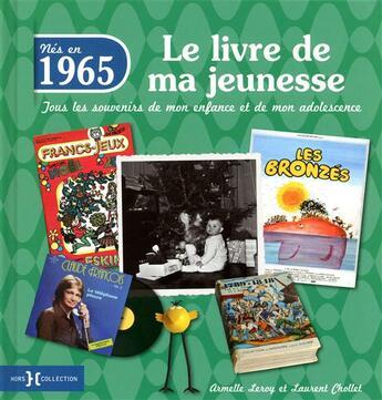 Couverture du livre « 1965 ; le livre de ma jeunesse » de Armelle Leroy et Laurent Chollet aux éditions Hors Collection
