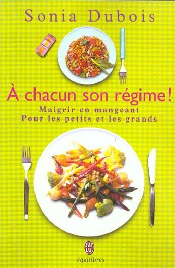Couverture du livre « A Chacun Son Regime ! » de Sonia Dubois aux éditions J'ai Lu