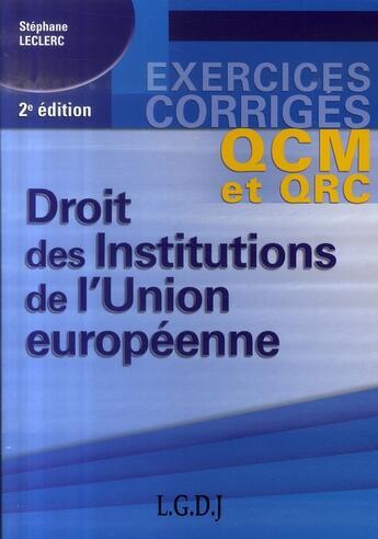 Couverture du livre « Qcm et qrc droit des institutions de l'union européenne (2e édition) » de Leclerc S. aux éditions Gualino