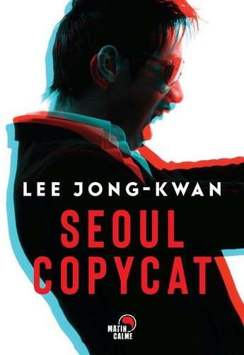 Couverture du livre « Seoul copycat » de Jong-Kwan Lee aux éditions Matin Calme