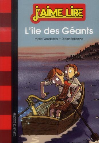 Couverture du livre « L'île des géants » de Didier Balicevic et Marie Vaudescal aux éditions Bayard Jeunesse
