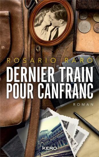 Couverture du livre « Dernier train pour Canfranc » de Rosario Raro aux éditions Kero