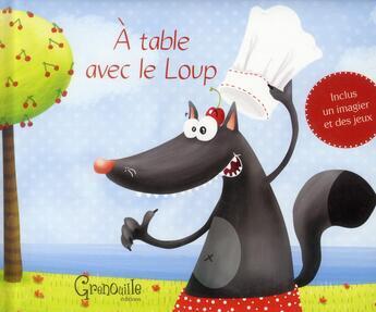 Couverture du livre « à table avec le loup » de Nolwenn Tremeoc et Erwan Tremeoc et Elodie Bossrez aux éditions Grenouille