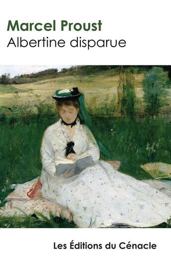 Couverture du livre « Albertine disparue » de Marcel Proust aux éditions Editions Du Cenacle