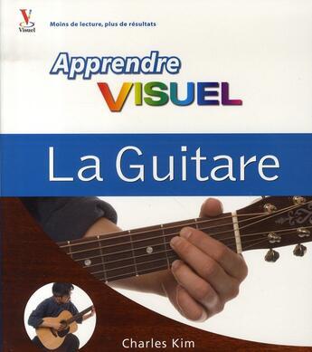 Couverture du livre « Apprendre la guitare » de Charles Kim aux éditions First Interactive