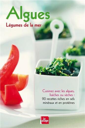 Couverture du livre « Algues - legumes de la mer » de Dougoud Chavannes C. aux éditions La Plage