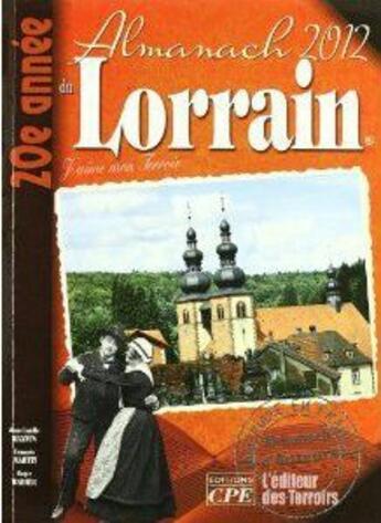 Couverture du livre « Almanach du Lorrain 2012 » de Collectif aux éditions Communication Presse Edition