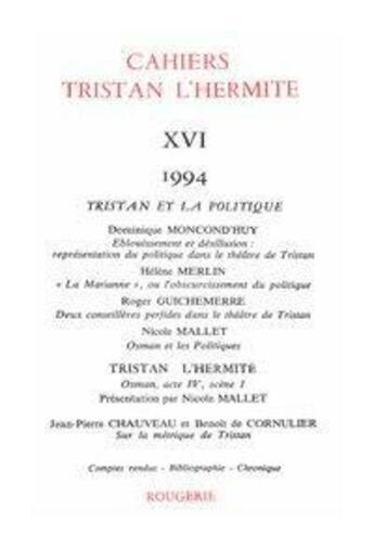 Couverture du livre « Cahiers Tristan L'Hermite. 1994, N  16 » de Cahiers Tristan L'He aux éditions Classiques Garnier