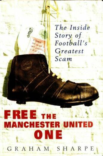 Couverture du livre « Free the Manchester United One » de Graham Sharpe aux éditions Pavilion Books Company Limited