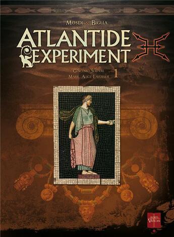 Couverture du livre « Atlantide experiment t.1 ; Giacomo Serpieri, Marie-Alice Lavoisier » de Thomas Mosdi et Stefano Biglia aux éditions Soleil