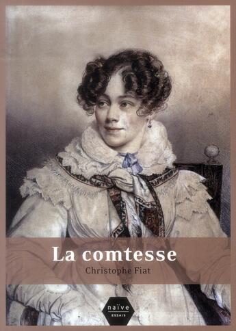 Couverture du livre « La comtesse » de Christophe Fiat aux éditions Naive
