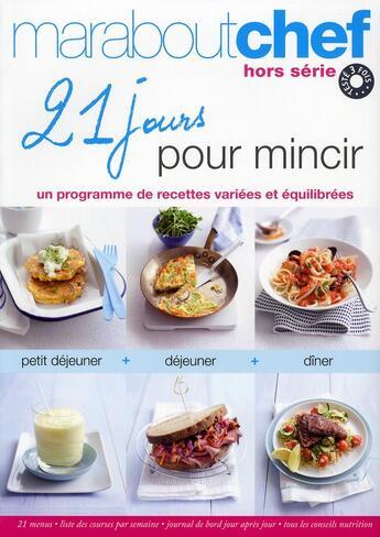 Couverture du livre « 21 jours pour mincir ; un programme de recettes variées et équilibrées » de Acp aux éditions Marabout