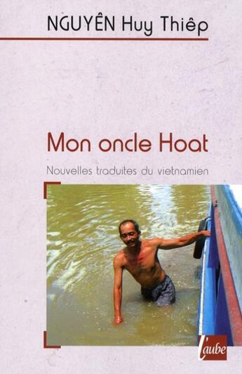 Couverture du livre « Mon oncle Hoat » de Huy Thiep Nguyen aux éditions Editions De L'aube