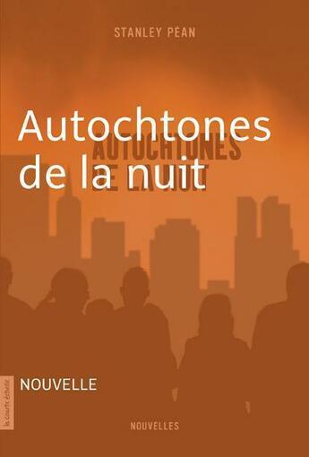 Couverture du livre « Autochtones de la nuit » de Stanley Pean aux éditions Courte Echelle
