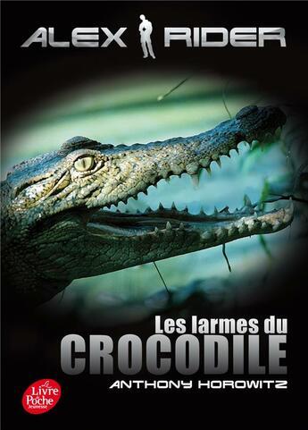 Couverture du livre « Alex Rider t.8 ; les larmes du crocodile » de Anthony Horowitz aux éditions Hachette Jeunesse