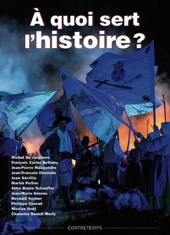 Couverture du livre « À quoi sert l'histoire ? » de Anne De Mezeray aux éditions Contretemps