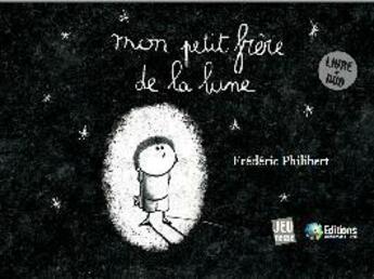Couverture du livre « Mon petit frère de la lune » de Frederic Philibert aux éditions D'un Monde A L'autre