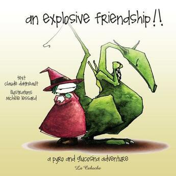 Couverture du livre « An explosive friendship » de Claude Daigneault et Jocelyn Jalette aux éditions Editions De La Caboche