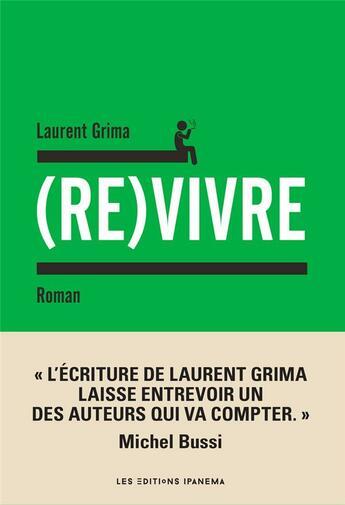 Couverture du livre « (re)vivre » de Laurent Grima aux éditions Ipanema