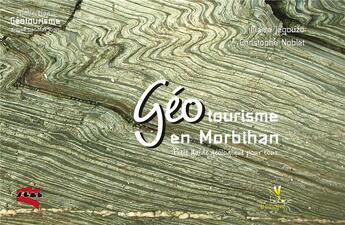 Couverture du livre « Géotourisme en Morbihan » de Pierre Jegouzo et Christophe Noblet aux éditions Biotope