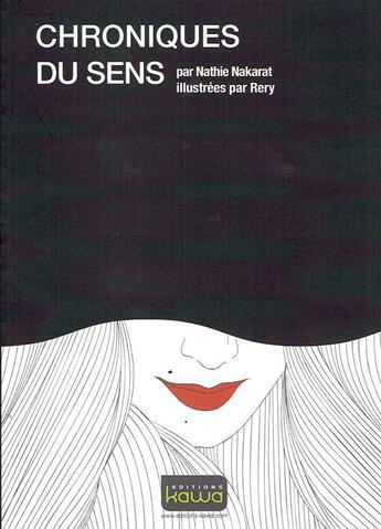 Couverture du livre « Chroniques du sens » de Nathie Nakarat et Rery aux éditions Kawa