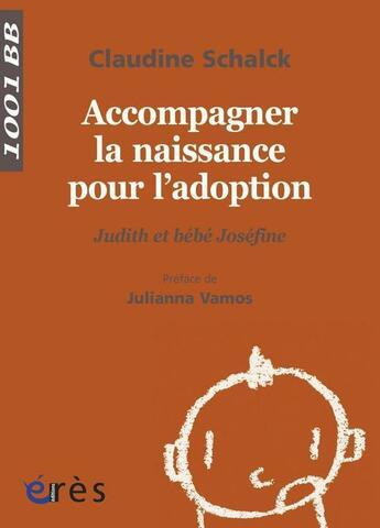 Couverture du livre « Accompagner la naissance pour l'adoption » de Claudine Schalck aux éditions Eres