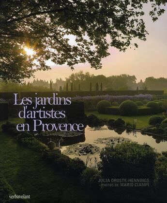 Couverture du livre « Les jardins d'artistes en Provence » de Julia Droste-Hennings aux éditions Verba Volant
