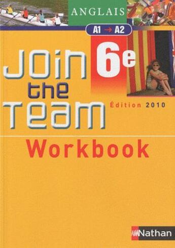 Couverture du livre « Join The Team ; Anglais ; 6ème, Niveau A1/A2 ; Workbook (Edition 2010) » de Helene Adrian aux éditions Nathan