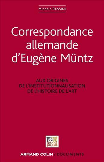 Couverture du livre « Correspondance allemande » de Eugene Muntz et Michela Passini aux éditions Armand Colin